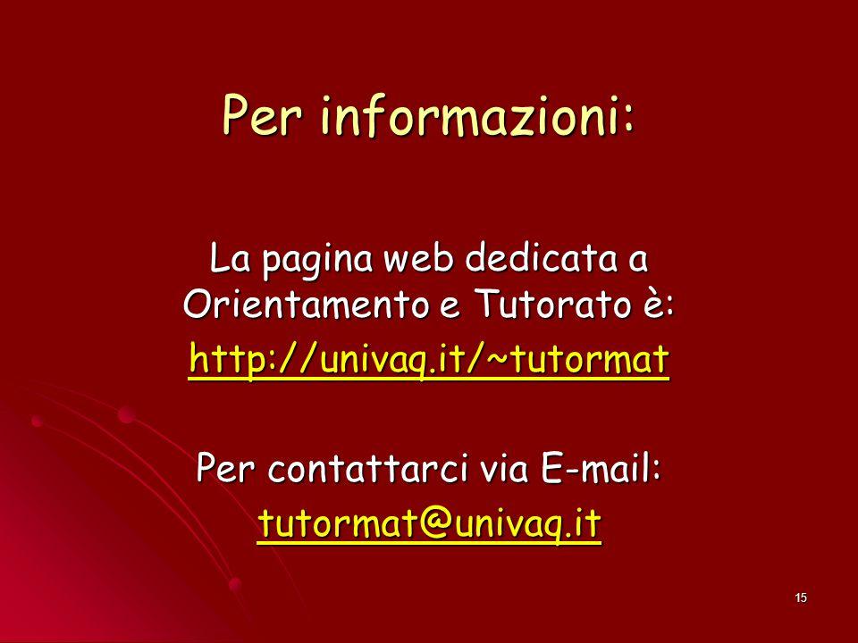 Per informazioni: La pagina web dedicata a Orientamento e Tutorato è: