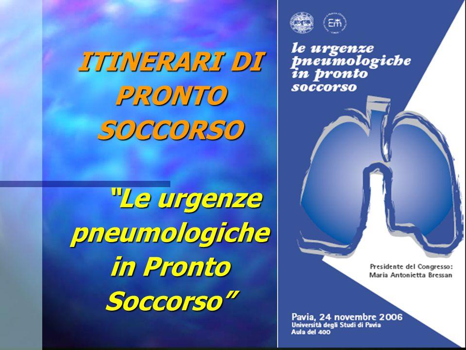 ITINERARI DI PRONTO SOCCORSO Le urgenze pneumologiche in Pronto Soccorso