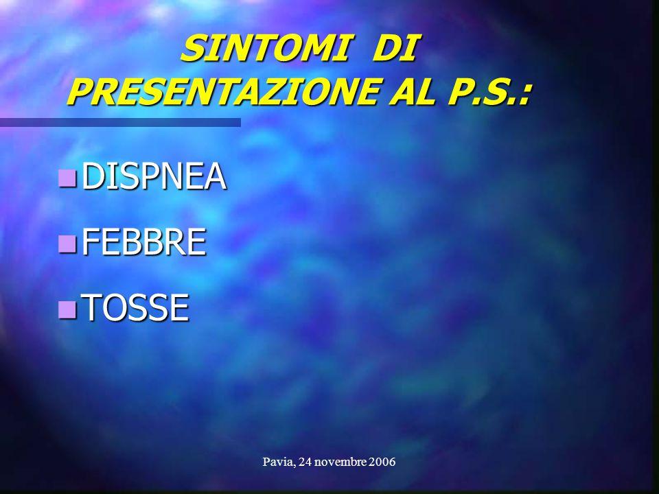 SINTOMI DI PRESENTAZIONE AL P.S.:
