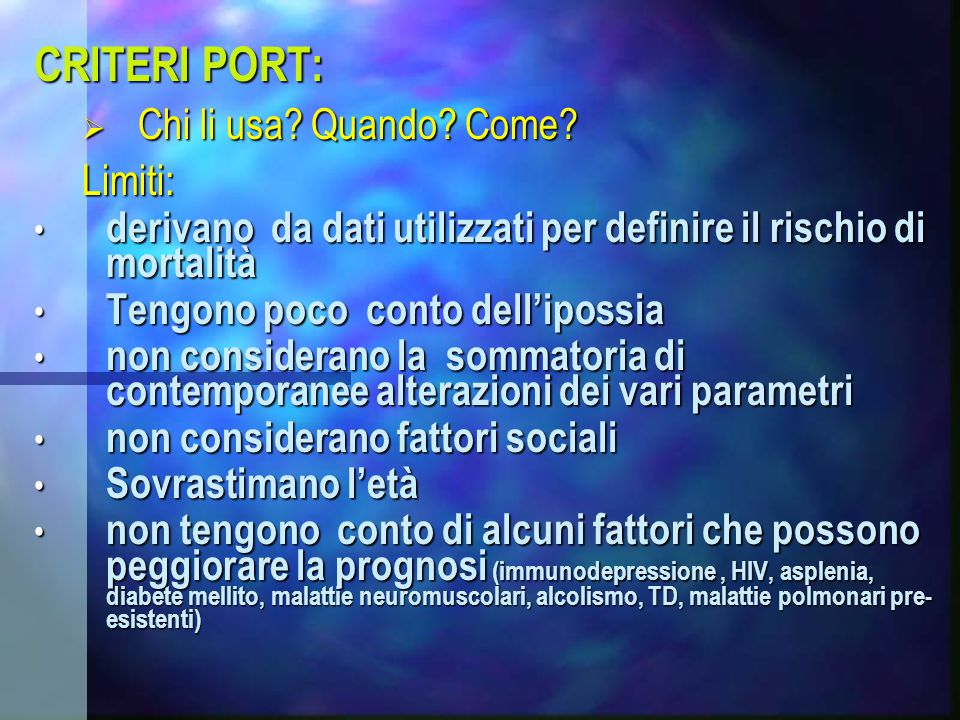 CRITERI PORT: Chi li usa Quando Come Limiti: