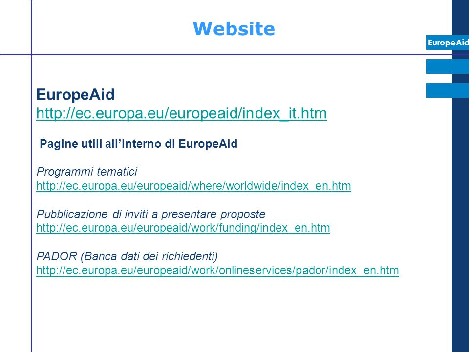 Website EuropeAid http://ec.europa.eu/europeaid/index_it.htm
