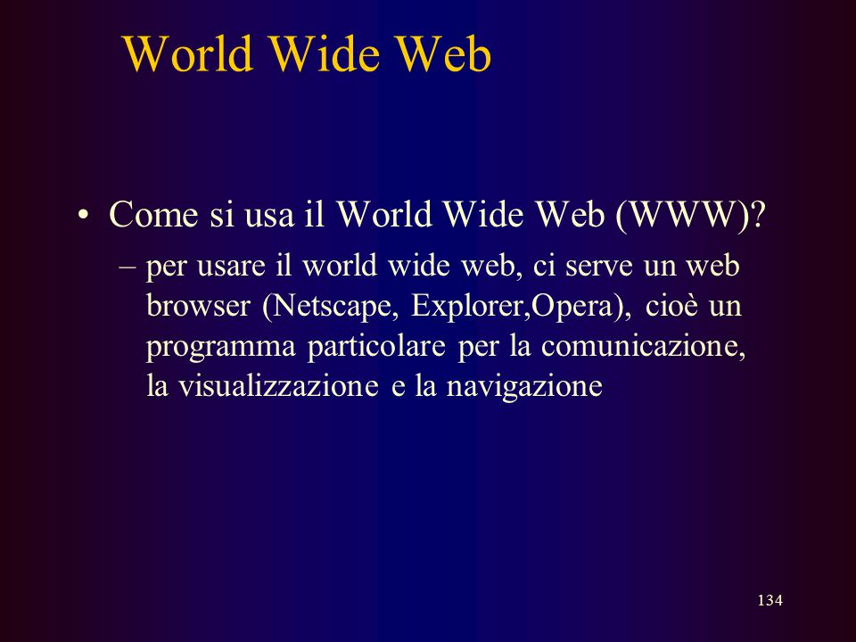 World Wide Web Come si usa il World Wide Web (WWW)