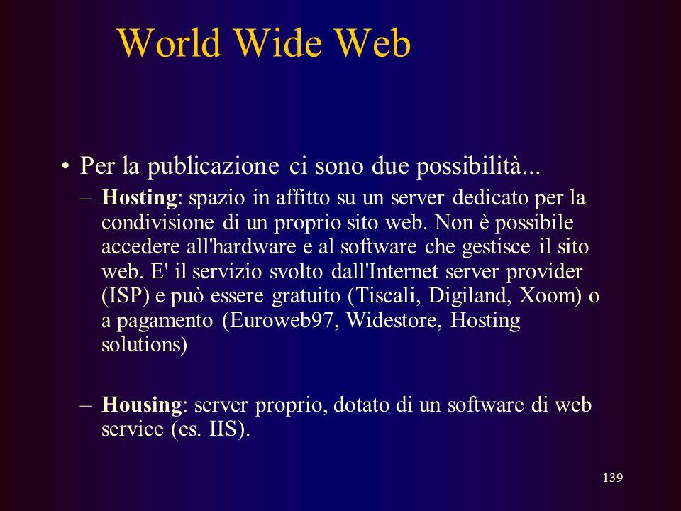 World Wide Web Per la publicazione ci sono due possibilità...