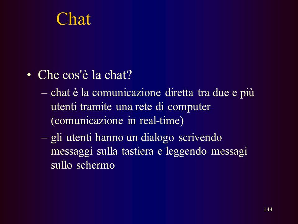 Chat Che cos è la chat chat è la comunicazione diretta tra due e più utenti tramite una rete di computer (comunicazione in real-time)