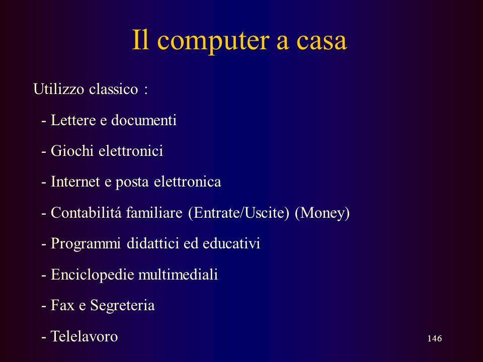 Il computer a casa Utilizzo classico : - Lettere e documenti