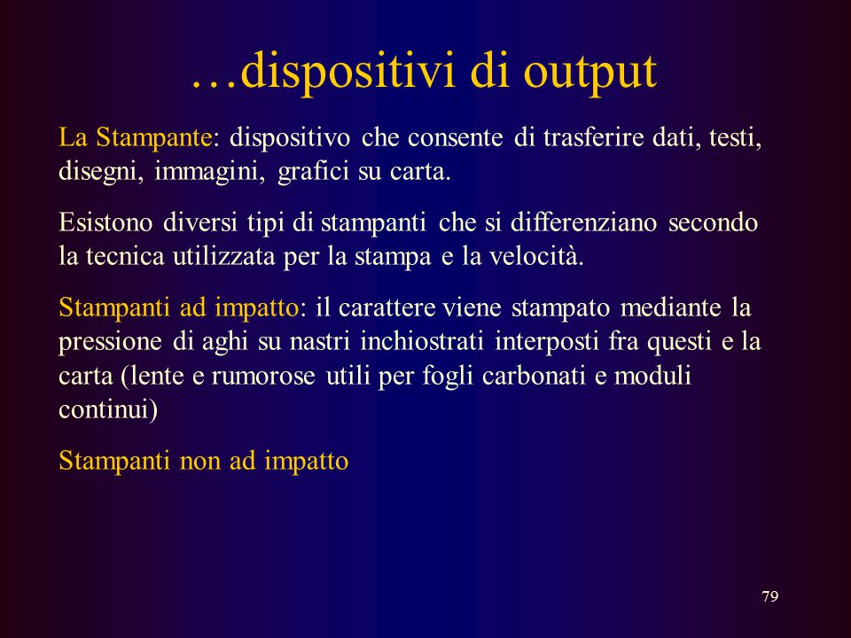 …dispositivi di output