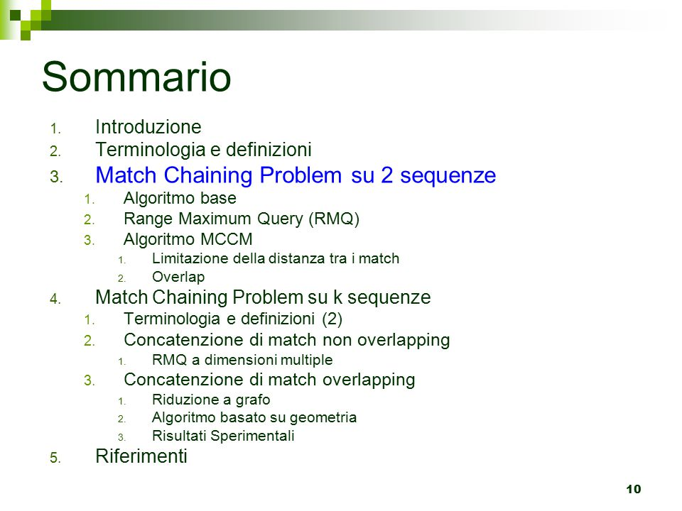 Sommario Match Chaining Problem su 2 sequenze Introduzione