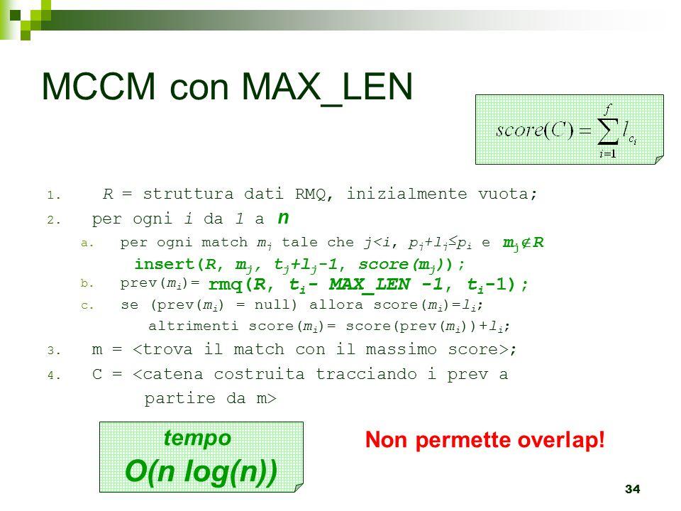 MCCM con MAX_LEN O(n log(n)) tempo Non permette overlap! n