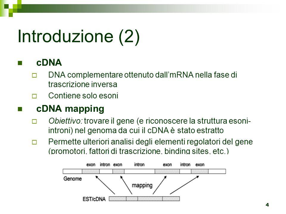 Introduzione (2) cDNA cDNA mapping
