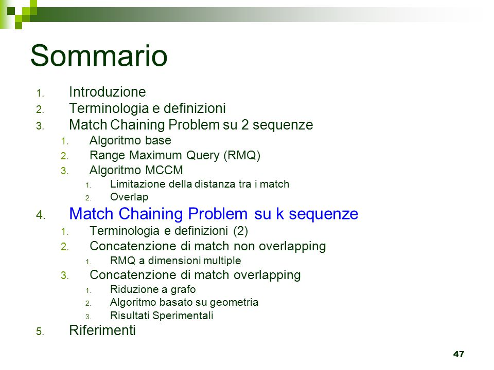 Sommario Match Chaining Problem su k sequenze Introduzione