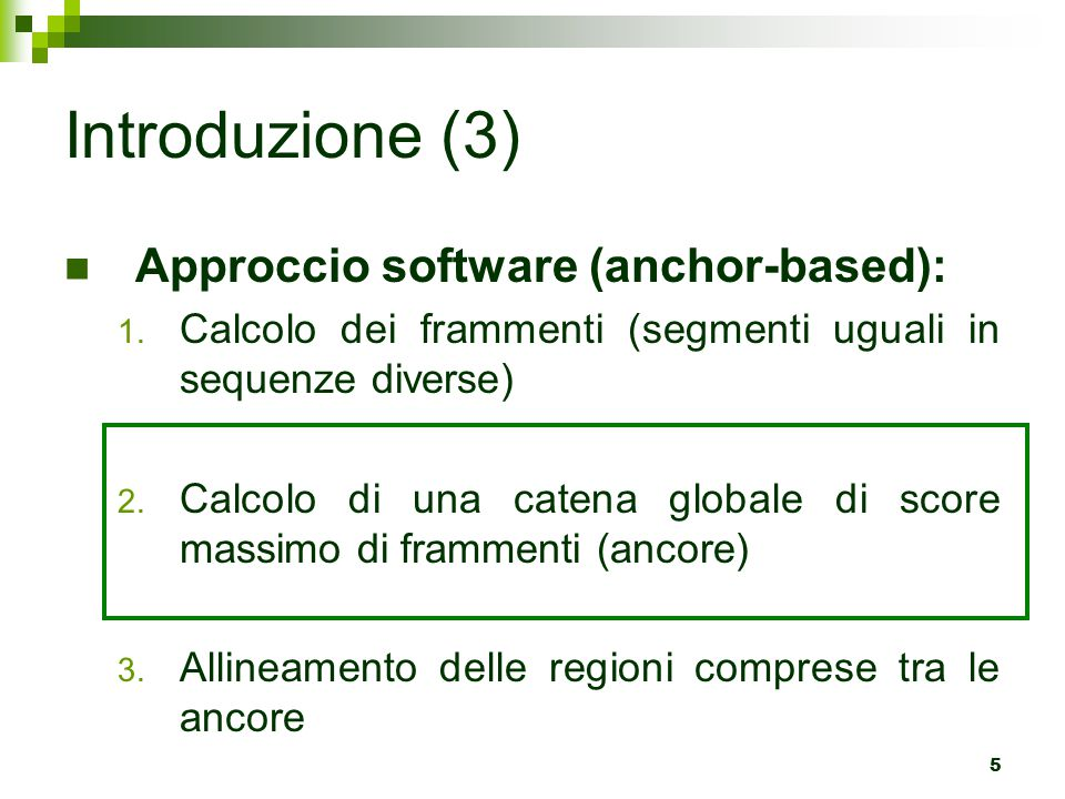 Introduzione (3) Approccio software (anchor-based):