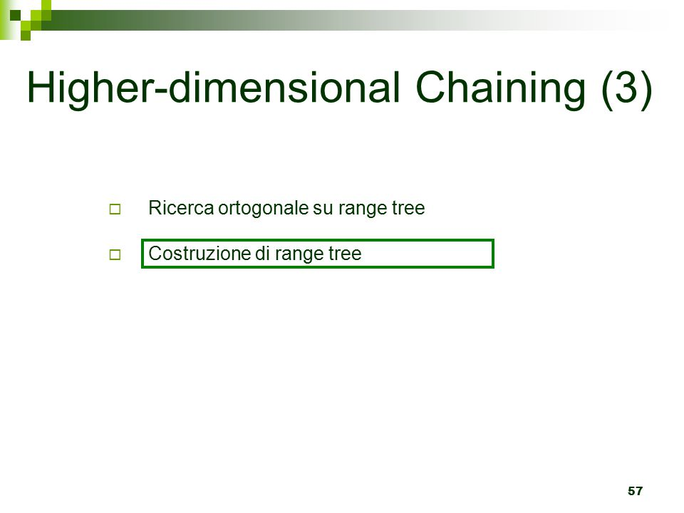 Higher-dimensional Chaining (3)