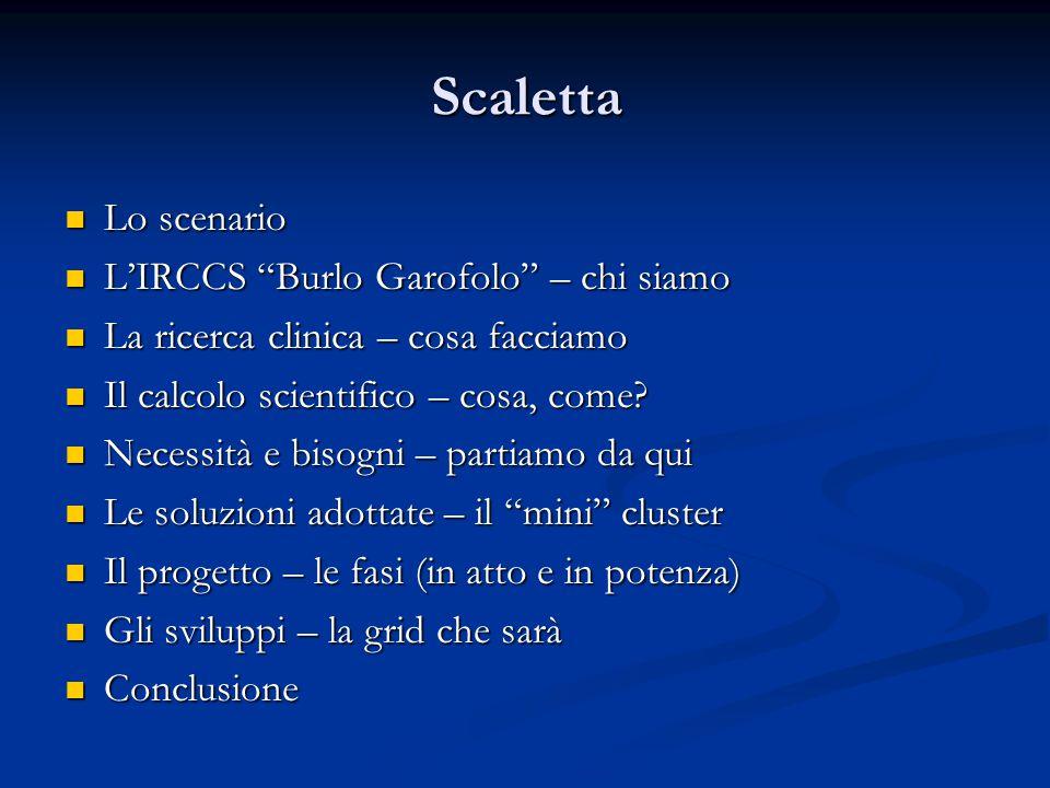 Scaletta Lo scenario L'IRCCS Burlo Garofolo – chi siamo
