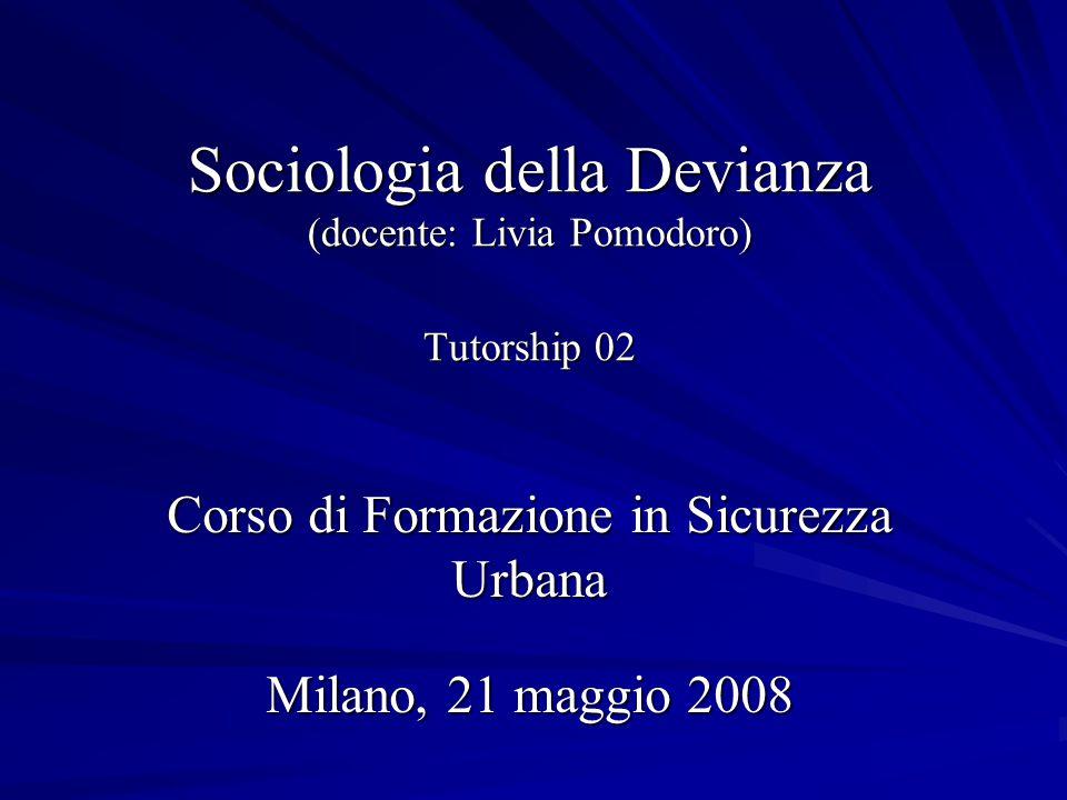 Sociologia della Devianza (docente: Livia Pomodoro) Tutorship 02