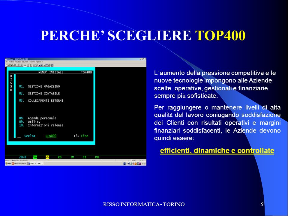 PERCHE' SCEGLIERE TOP400 efficienti, dinamiche e controllate
