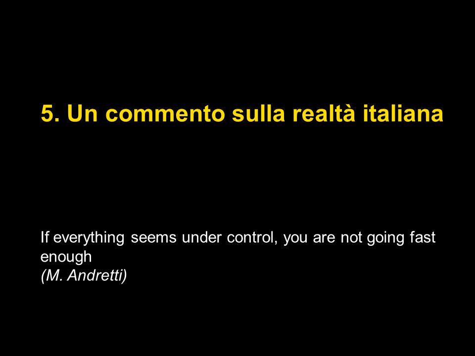 5. Un commento sulla realtà italiana