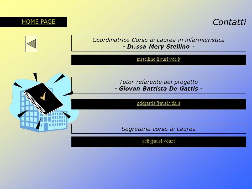 HOME PAGE Contatti. Coordinatrice Corso di Laurea in infermieristica - Dr.ssa Mery Stellino - mstellino@ausl.vda.it.