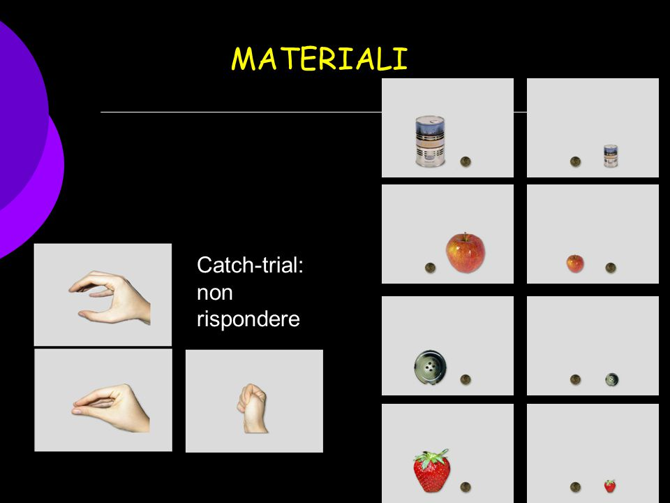 MATERIALI Catch-trial: non rispondere