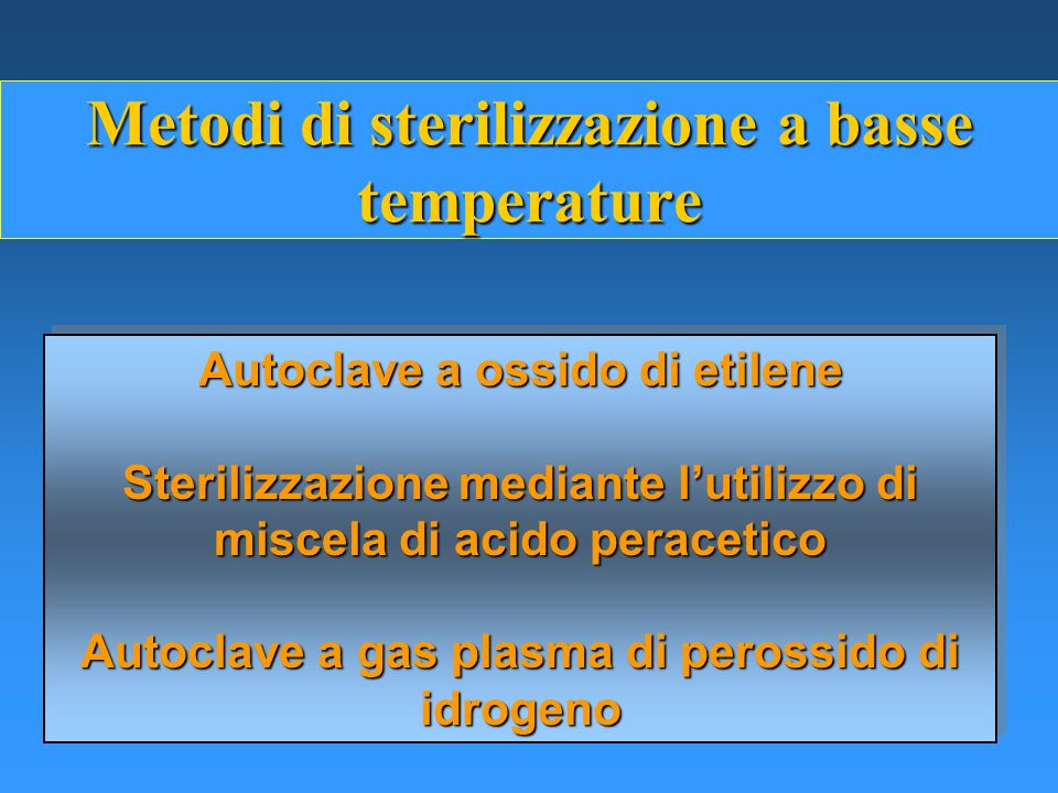 Metodi di sterilizzazione a basse temperature