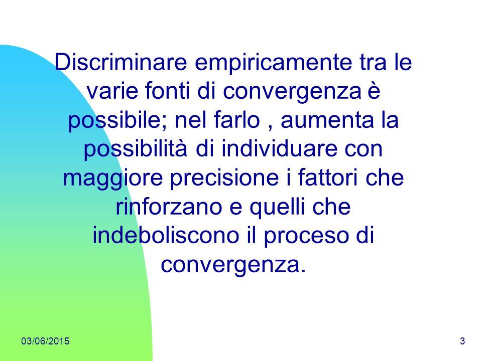 Discriminare empiricamente tra le varie fonti di convergenza è possibile; nel farlo , aumenta la possibilità di individuare con maggiore precisione i fattori che rinforzano e quelli che indeboliscono il proceso di convergenza.