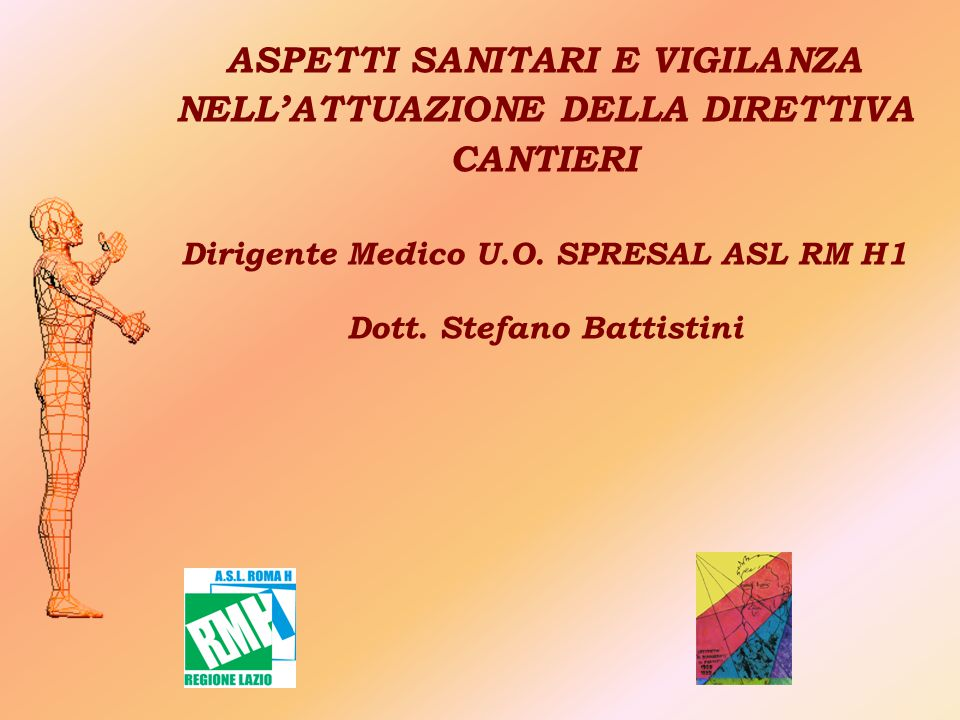 ASPETTI SANITARI E VIGILANZA NELL'ATTUAZIONE DELLA DIRETTIVA CANTIERI Dirigente Medico U.O.