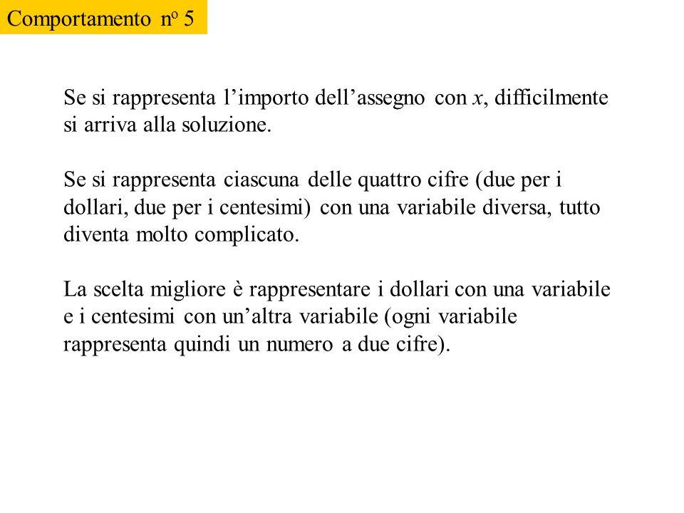 Comportamento no 5 Se si rappresenta l'importo dell'assegno con x, difficilmente si arriva alla soluzione.