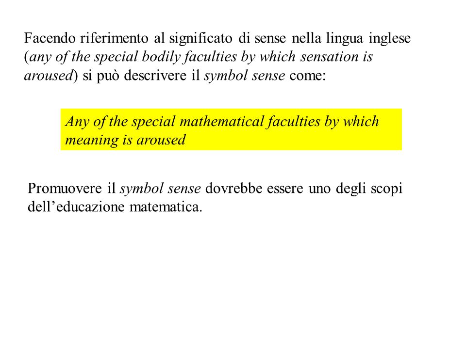 Facendo riferimento al significato di sense nella lingua inglese (any of the special bodily faculties by which sensation is aroused) si può descrivere il symbol sense come:
