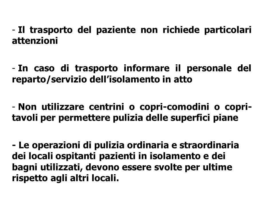 Il trasporto del paziente non richiede particolari attenzioni
