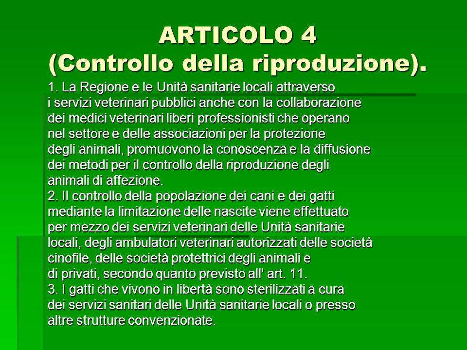 ARTICOLO 4 (Controllo della riproduzione).