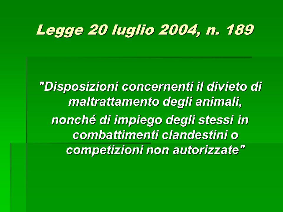 Disposizioni concernenti il divieto di maltrattamento degli animali,