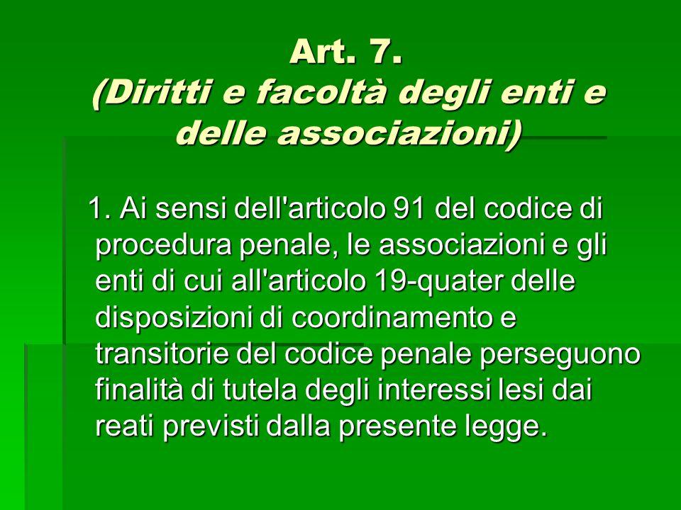 Art. 7. (Diritti e facoltà degli enti e delle associazioni)