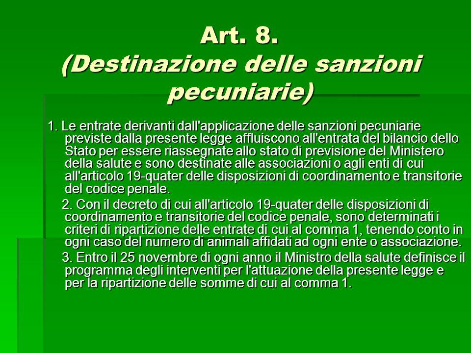 Art. 8. (Destinazione delle sanzioni pecuniarie)