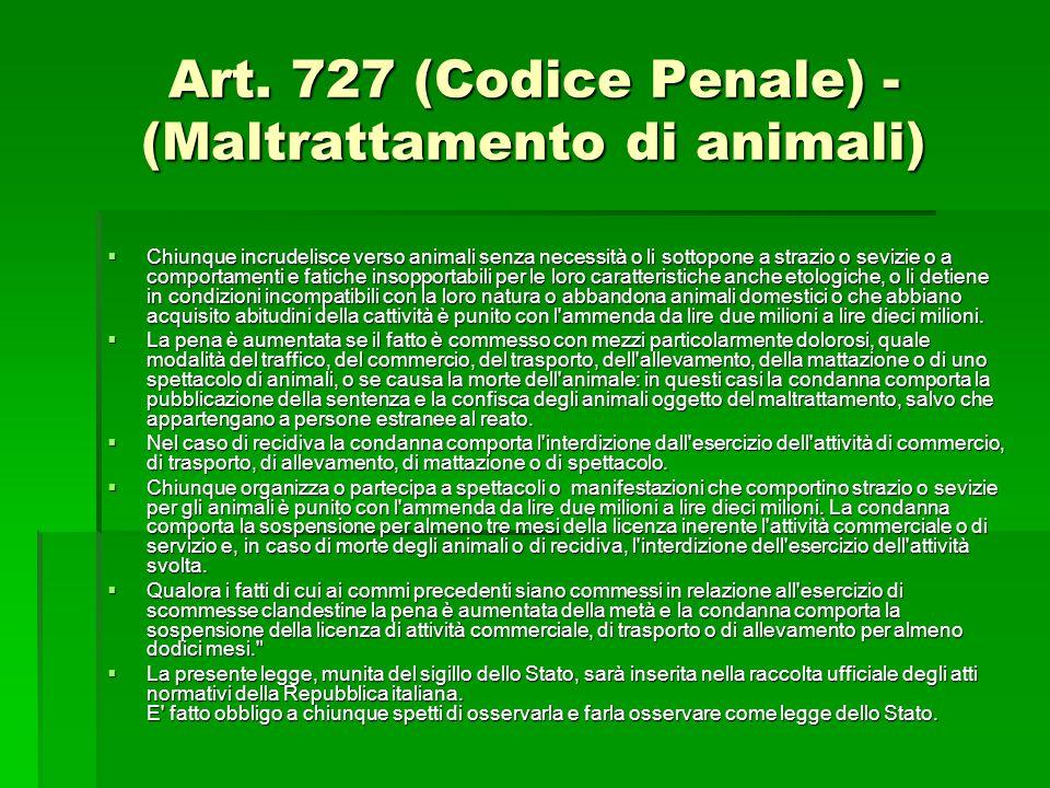 Art. 727 (Codice Penale) - (Maltrattamento di animali)