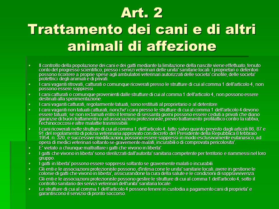 Art. 2 Trattamento dei cani e di altri animali di affezione