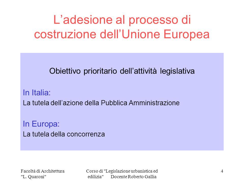 L'adesione al processo di costruzione dell'Unione Europea