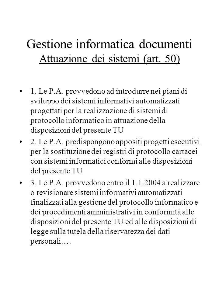 Gestione informatica documenti Attuazione dei sistemi (art. 50)