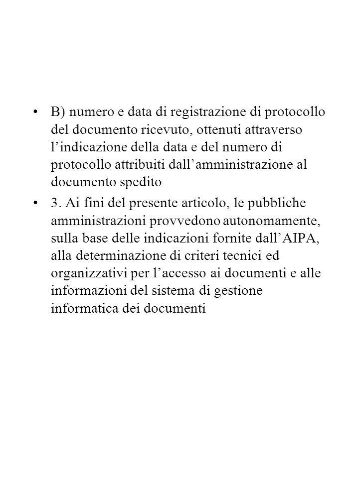 B) numero e data di registrazione di protocollo del documento ricevuto, ottenuti attraverso l'indicazione della data e del numero di protocollo attribuiti dall'amministrazione al documento spedito