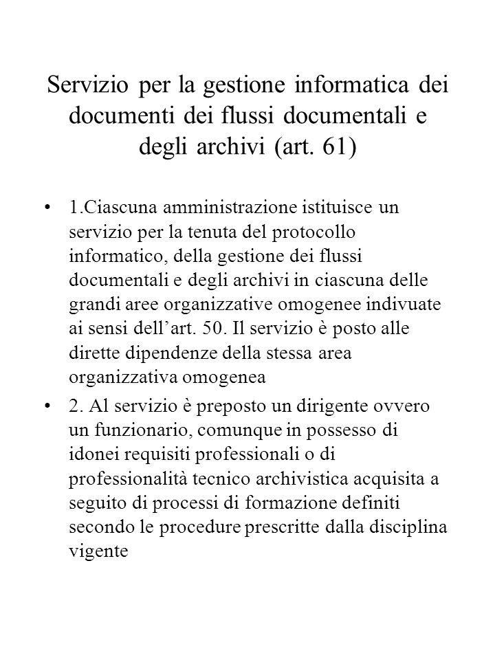 Servizio per la gestione informatica dei documenti dei flussi documentali e degli archivi (art. 61)