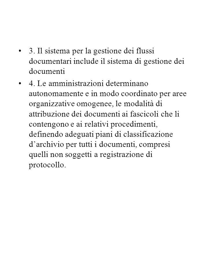3. Il sistema per la gestione dei flussi documentari include il sistema di gestione dei documenti