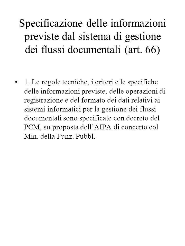 Specificazione delle informazioni previste dal sistema di gestione dei flussi documentali (art. 66)