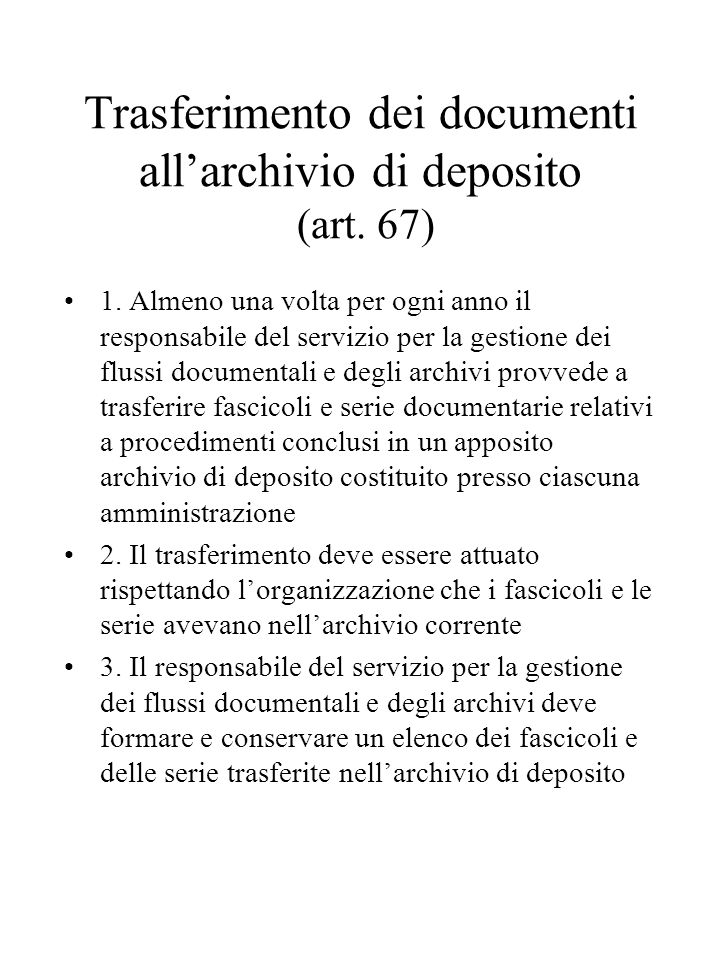 Trasferimento dei documenti all'archivio di deposito (art. 67)