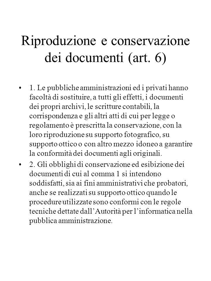 Riproduzione e conservazione dei documenti (art. 6)