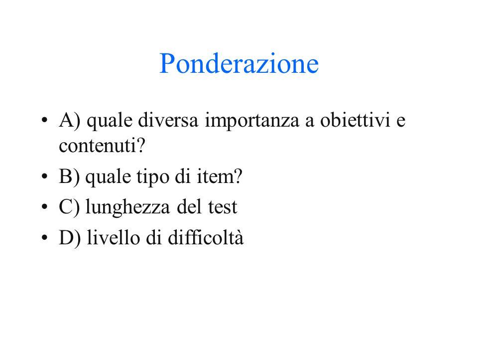 Ponderazione A) quale diversa importanza a obiettivi e contenuti