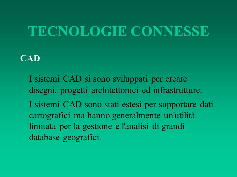 TECNOLOGIE CONNESSE CAD. I sistemi CAD si sono sviluppati per creare disegni, progetti architettonici ed infrastrutture.