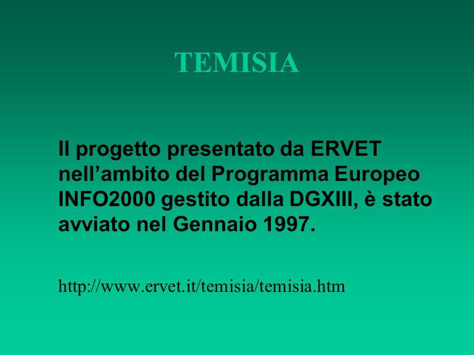 TEMISIA Il progetto presentato da ERVET nell'ambito del Programma Europeo INFO2000 gestito dalla DGXIII, è stato avviato nel Gennaio 1997.