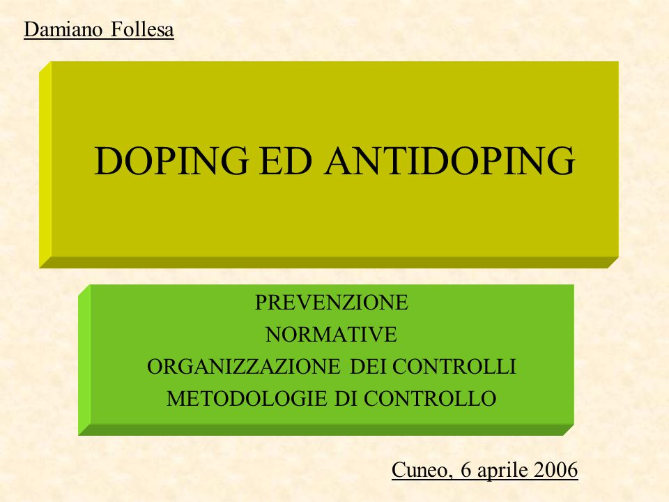 DOPING ED ANTIDOPING Damiano Follesa PREVENZIONE NORMATIVE