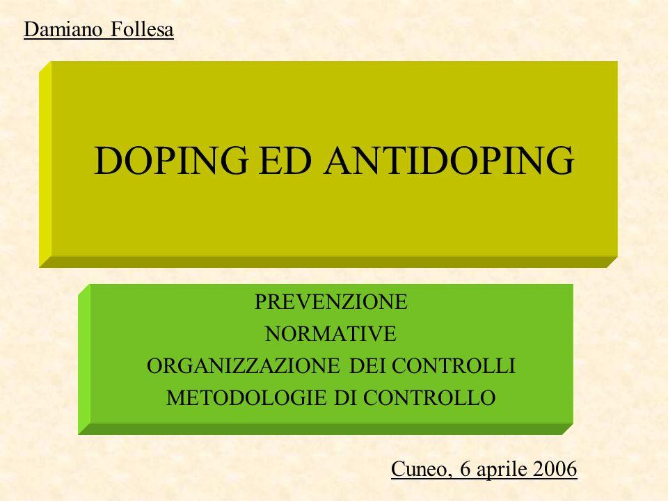 DOPING ED ANTIDOPING Damiano Follesa PREVENZIONE NORMATIVE