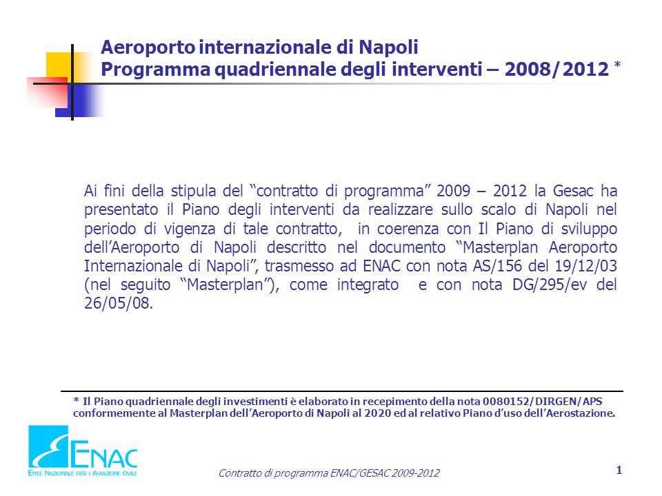 Aeroporto internazionale di Napoli Programma quadriennale degli interventi – 2008/2012 *