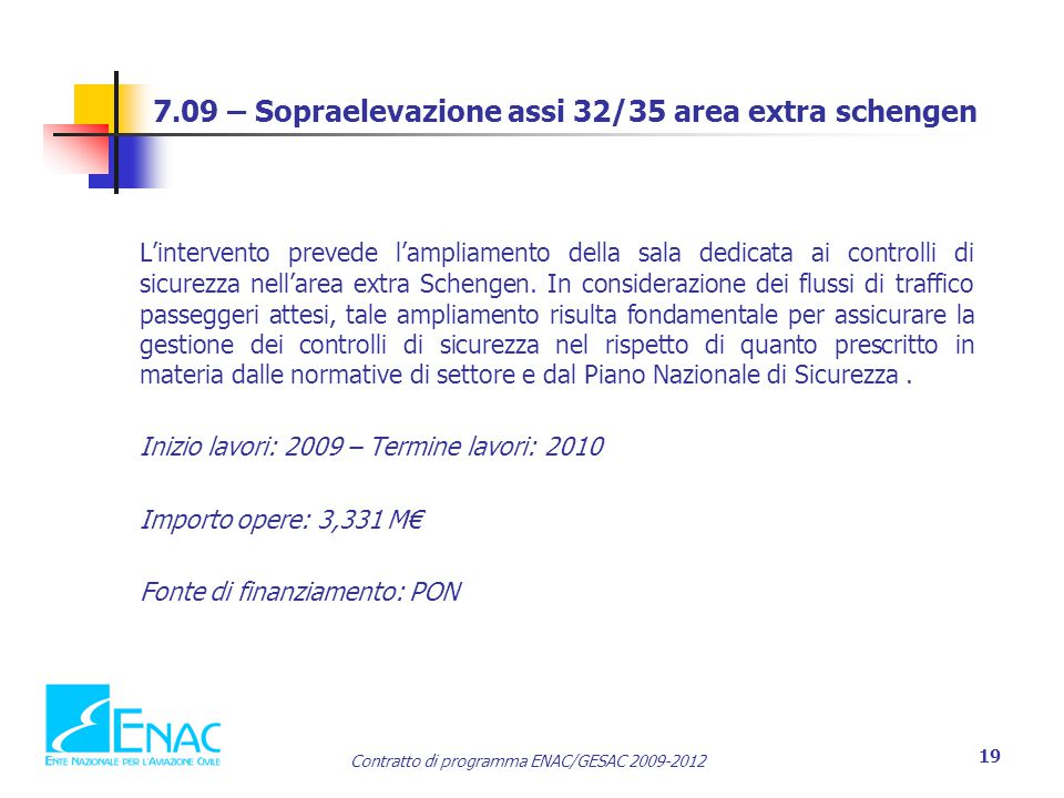 7.09 – Sopraelevazione assi 32/35 area extra schengen