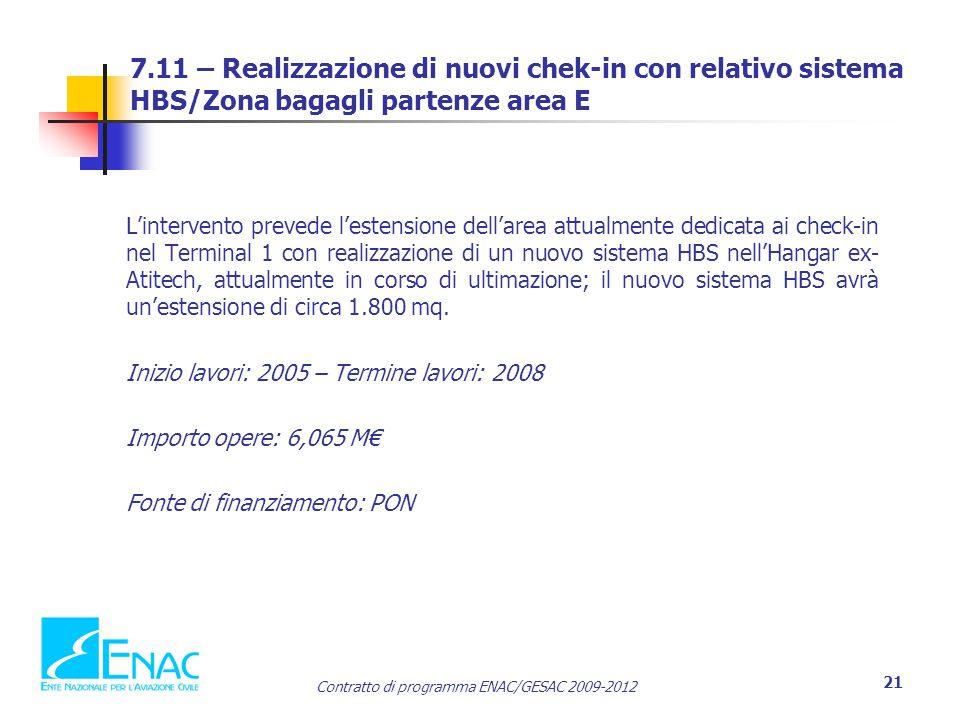 7.11 – Realizzazione di nuovi chek-in con relativo sistema HBS/Zona bagagli partenze area E